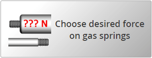 Choose force on gas spring yourself